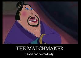 Mulan Meme - the matchmaker motivational poster by jasonpictures on deviantart