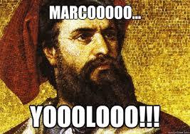 Marco Meme - marcooooo yooolooo marco yolo quickmeme
