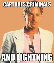 captures criminals and lightning good timing don johnson quickmeme