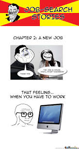 Job Search Meme - job search stories chapter 2 a new job by jdavilacas meme center