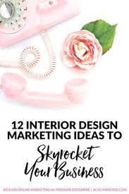 Interior Design Marketing Ideas To Skyrocket Your Business - Marketing ideas for interior designers