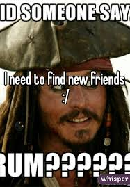 I Need New Friends Meme - need to find new friends