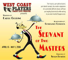 two master the servant of two masters u2013 west coast players