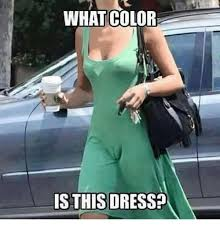 Dress Meme - 25 best memes about what color is this dress what color is