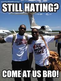 Miami Heat Memes - still hating come at us bro don t hate miami