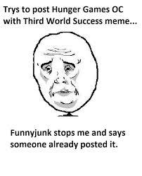 Funnyjunk Memes - hunger games rejected meme