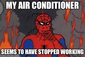 Air Conditioning Meme - last saturday i had to drive across the mojave desert with no ac