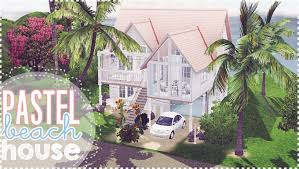 the sims 3 pastel beach house youtube