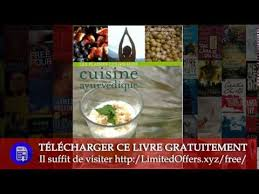 la cuisine ayurv馘ique les plaisirs gourmands de la cuisine ayurvédique 60 recettes