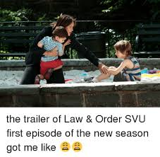 New Meme Order - 1 the trailer of law order svu first episode of the new season got