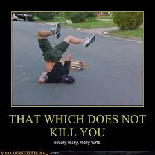 Funny Skateboard Memes - that which does not kill you memes humor and hilarious