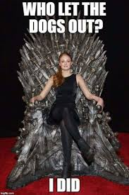 Who Let The Dogs Out Meme - hbo s game of thrones sansa stark who let the dogs out meme game