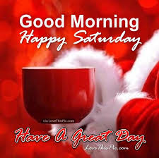 christmas good morning happy saturday quote everyday is a good