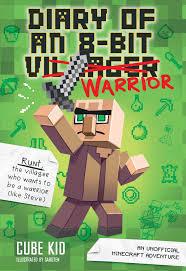 diary of an 8 bit warrior book 1 8 bit warrior series an
