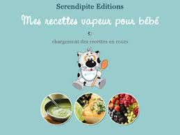 mes recettes de cuisine mes recettes vapeur pour bébé hd 150 recettes de cuisine pour bb