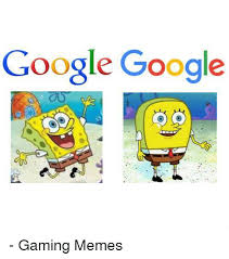 Google Memes - google google gaming memes google meme on sizzle