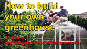 diy greenhouse plans uk how to youtube