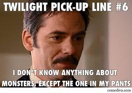 Chat Up Line Meme - twilight pick up lines comediva