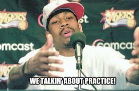 Allen Iverson Meme - we talkin about practice allen iverson practice quickmeme
