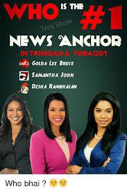 Trini Memes - is the show trini news anchor in trinidad tobacco cnc3 golda lee