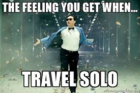 Travel Meme - the feeling you get when you travel solo steemit