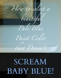 a common mistake when choosing the perfect pale blue paint pale