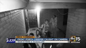 front porch creeper caught on camera in tempe youtube