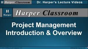 project management introduction u0026 overview pmbok harper