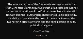 robert s de ropp quote the essence nature of the brahmin is an