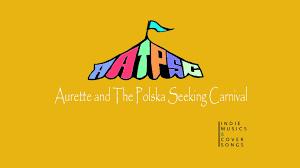 Seeking Ver Aurette And The Polska Seeking Carnival I You More Than