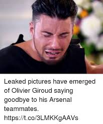Emerged Meme - leaked pictures have emerged of olivier giroud saying goodbye to his