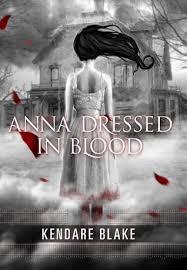 anna dressed in blood anna 1 by kendare blake
