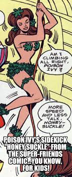 Poison Ivy Meme - poison ivy s sidekick honey suckle from the super friends comic