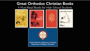 books for high school graduates great orthodox christian books for high school students