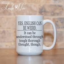 coffee mug english can be weird coffee mug grammar coffee mug mugs