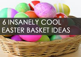 ideas for easter baskets for adults 6 insanely cool easter basket ideas for kids think health magazine