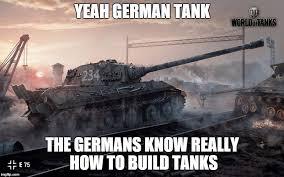 Tank Meme - best tank imgflip