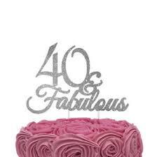 40 cake topper 40 fabulous cake topper glittery silver 40th birthday cake
