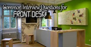 Front Desk Executive Means Front Desk Job Interview Questions And Answers Wisestep
