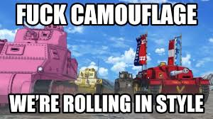 Girls Und Panzer Meme - this can be applied to games with camo options girls und panzer