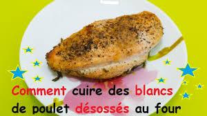 comment cuisiner le poulet comment cuire des blancs de poulet désossés au four
