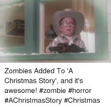 A Christmas Story Meme - 2 u q a zombies added to a christmas story and it s awesome