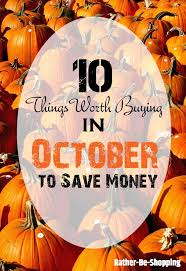 october buying guide 10 things to buy right now and save
