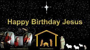happy birthday jesus youtube