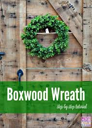 artificial boxwood wreath how to make a boxwood wreath