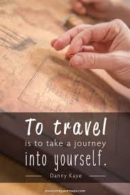 Map Quotes 391 Best Inspirational Travel Quotes Images On Pinterest Travel