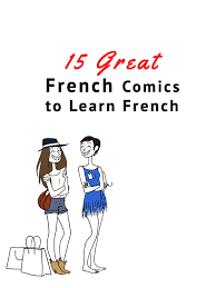 15 great french comics to learn french learning french language