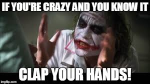 Your Crazy Meme - and everybody loses their minds meme imgflip