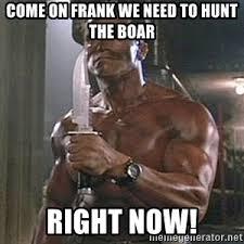 Hog Hunting Memes - boar hunting meme generator