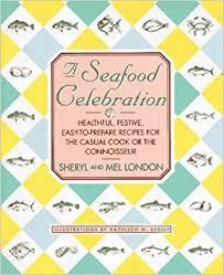 krã mel design a seafood celebration healthful festive easy to prepare recipes